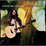 Afterglow Live Lyrics Sarah McLachlan