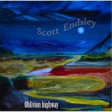 Oblivion Highway Lyrics Scott Endsley