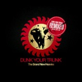 Dunk Your Trunk Remixes Lyrics The Brand New Heavies