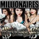 Bling Bling Bling! Lyrics The Millionaires