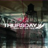 War All The Time Lyrics Thursday