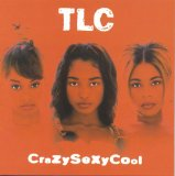 CrazySexyCool Lyrics TLC