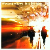 Into The Light Lyrics Weeping Willows