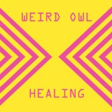 Healing Lyrics Weird Owl