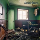 Pangs Lyrics Alasdair Roberts