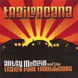 Trailercana Lyrics Antsy McClain And The Trailer Park Troubadours