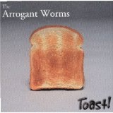 Toast Lyrics Arrogant Worms