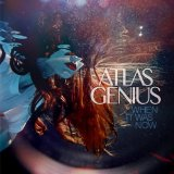 When It Was Now Lyrics Atlas Genius