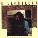 The Art Of Survival Lyrics Bill Miller