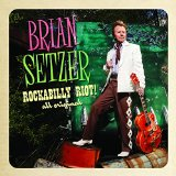 Rockabilly Riot! All Original Lyrics Brian Setzer
