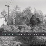 The Medicine Lyrics John Mark McMillan