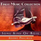 Finest Music Collection – Some Kind Of Rose Lyrics Johnny Paycheck
