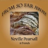From So Far Away Lyrics Neville Pearsall
