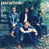 The Way It Was Lyrics Parachute