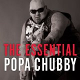 The Essential Lyrics Popa Chubby