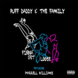 Finna Get Loose (Single) Lyrics Puff Daddy & The Family