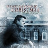 If Every Day Could Be Christmas Lyrics Richie McDonald