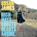 Highways, Ghosts, Hearts & Home Lyrics Susan James