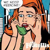 We Need Medicine Lyrics The Fratellis