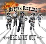 Breakin' Out Lyrics The Red Hot Rhythm Rustlers