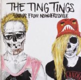 Sounds from Nowheresville Lyrics The Ting Tings