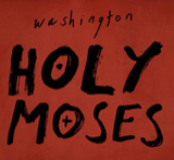 Holy Moses (Single) Lyrics Washington