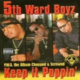 P.W.A. The Album: Keep It Poppin Lyrics 5th Ward Boyz