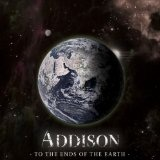 To The Ends Of The Earth Lyrics Addison