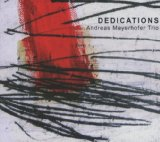 Dedications Lyrics Andreas Mayerhofer Trio