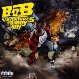 B.o.B Presents: The Adventures Of Bobby Ray Lyrics B.o.B