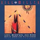 Loon, Mountain, And Moon Lyrics Bill Miller