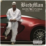 Born Stunna (Single) Lyrics Birdman