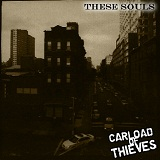 These Souls Lyrics Carload Of Thieves