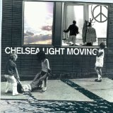 Chelsea Light Moving Lyrics Chelsea Light Moving