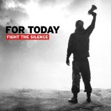 Fight the Silence Lyrics For Today