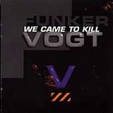 We Came to Kill Lyrics Funker Vogt