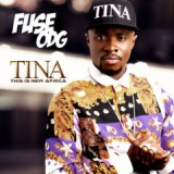 T.I.N.A. Lyrics Fuse ODG