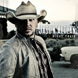 Night Train Lyrics Jason Aldean