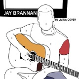 In Living Cover Lyrics Jay Brannan