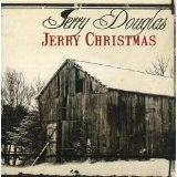 Jerry Christmas Lyrics Jerry Douglas