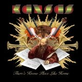 There's Know Place Like Home (Live) Lyrics Kansas