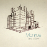 Take It Slow (EP) Lyrics Monroe