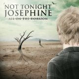All On The Horizon Lyrics Not Tonight Josephine