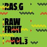 Raw Fruit Vol. 3 Lyrics Ras G