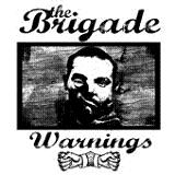 Warnings Lyrics The Brigade