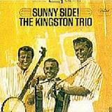 Sunny Side! Lyrics The Kingston Trio