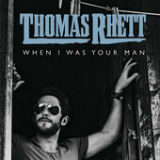 When I Was Your Man (Single) Lyrics Thomas Rhett