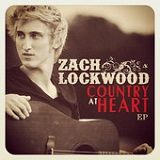 Country At Heart (EP) Lyrics Zach Lockwood