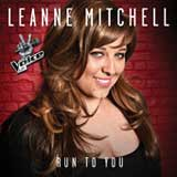 Run to You (The Voice Performance) (Single) Lyrics Leanne Mitchell
