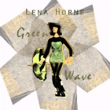 Green Wave Lyrics Lena Horne